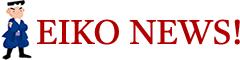 EIKO NEWS!